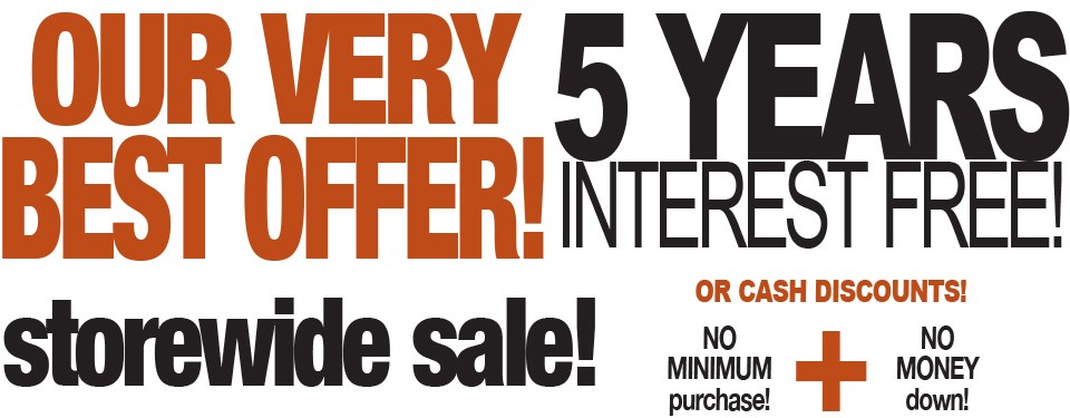 5 YEARS INTEREST FREE!