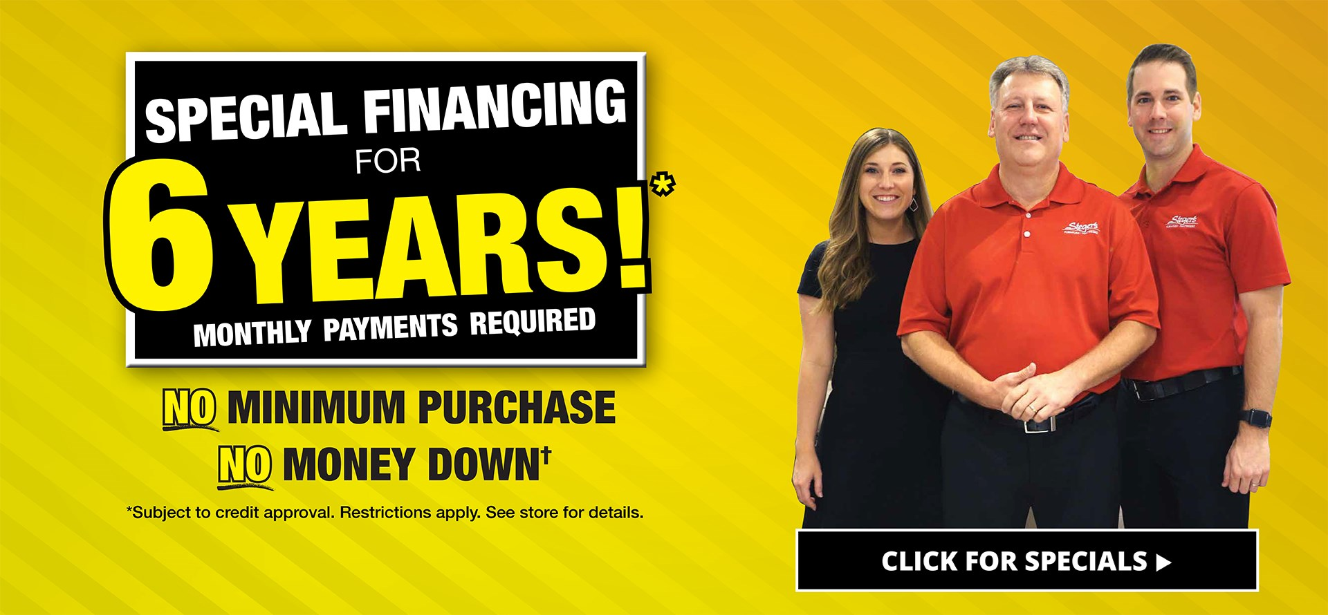 Special Financing for 6 Years!