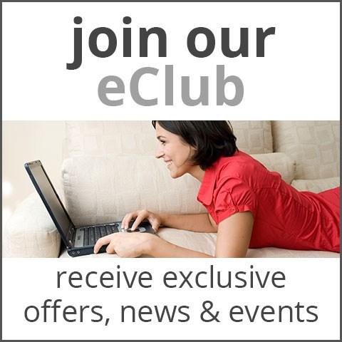 Join our eClub to receive exclusive offers, news, and events