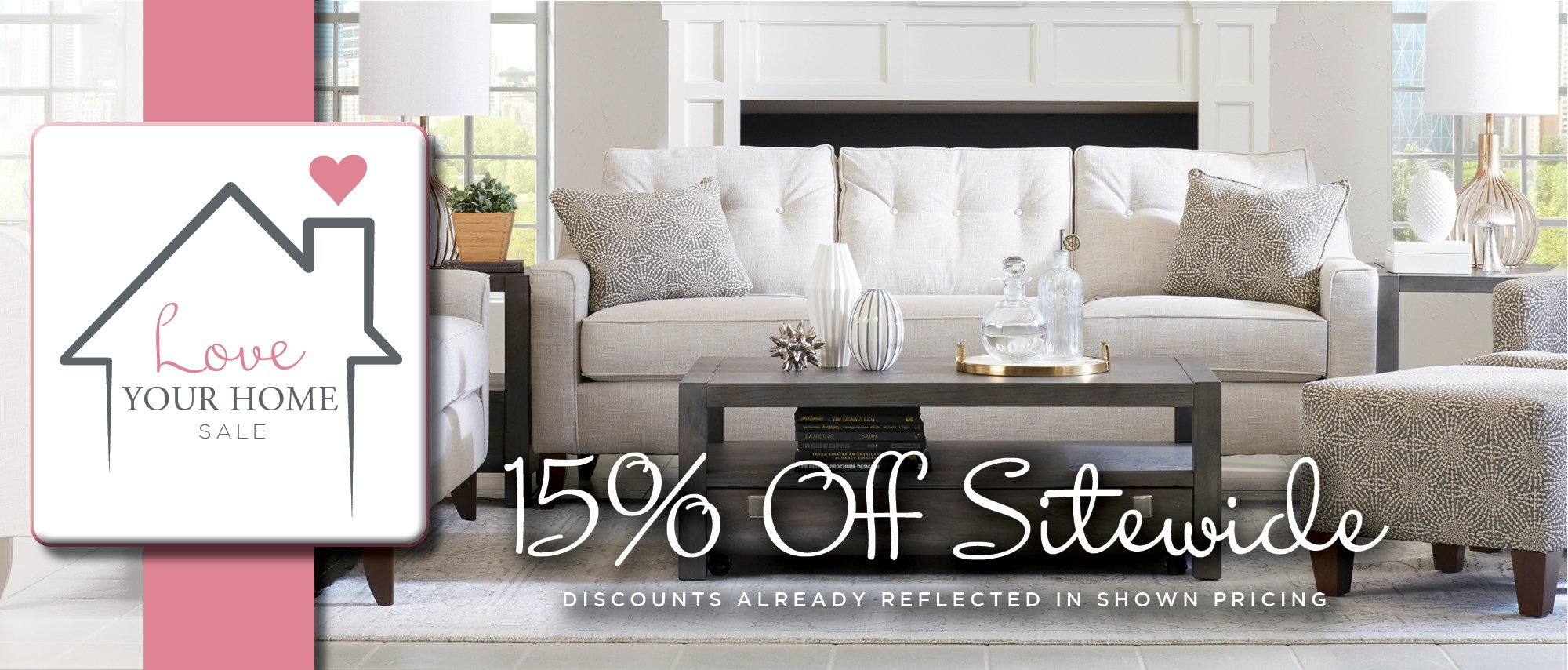 Love Your Home Sale - 15% Off Sitewide