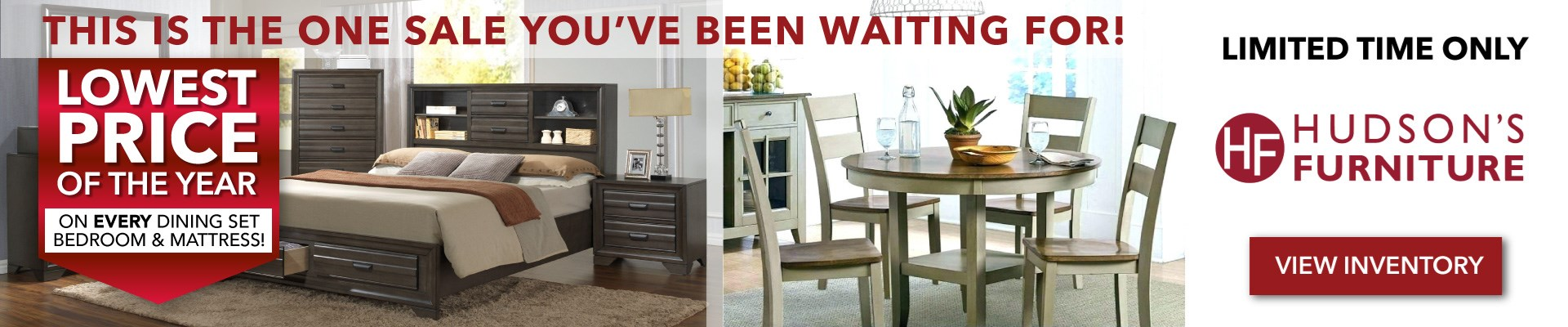 Lowest prices of the year for a limited time at Hudson's Furniture