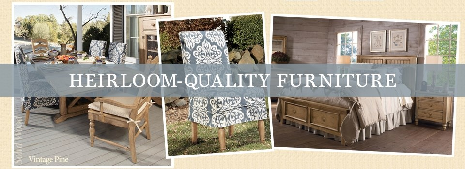 heirloom-quality furniture