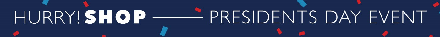 Hurry! Shop  |  Presidents Day Event