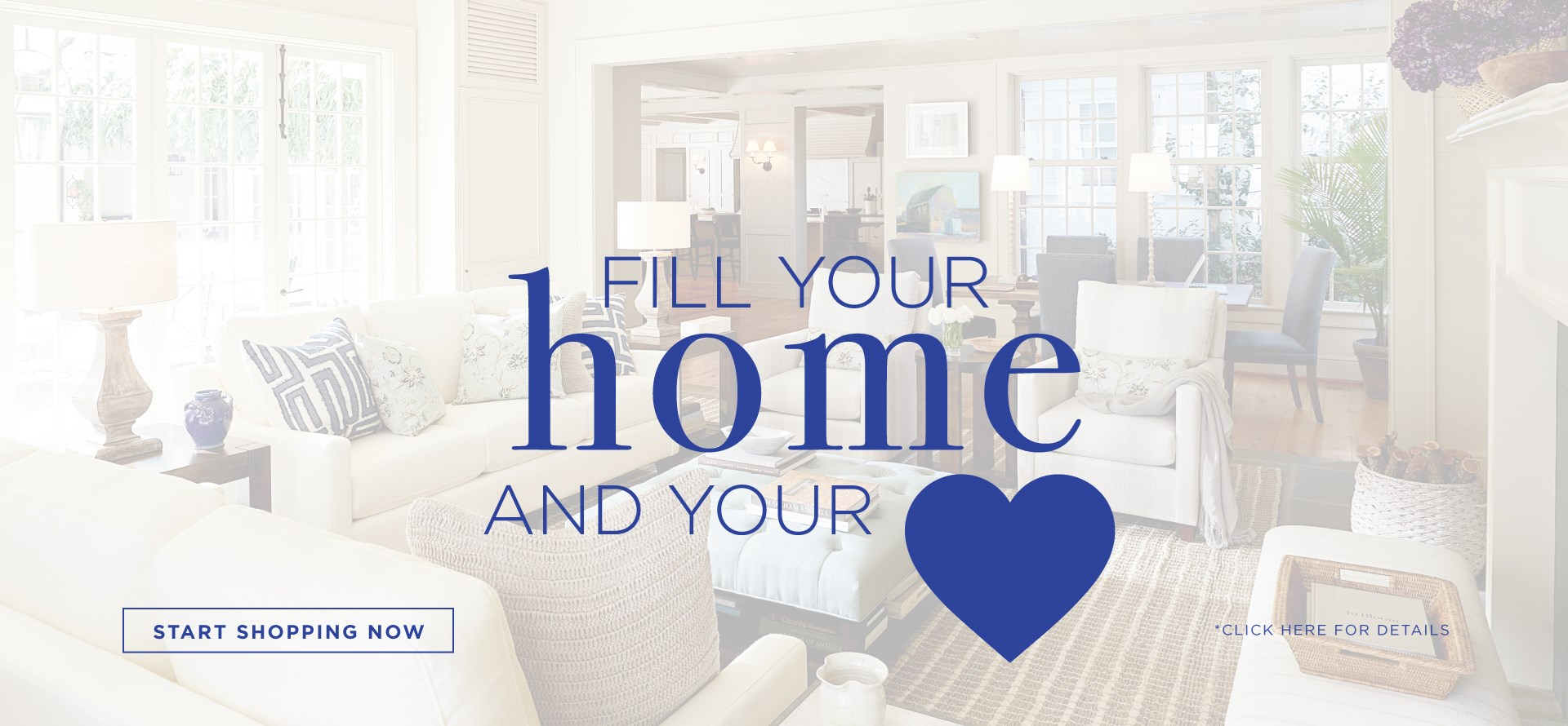 Fill Your Home And Your Heart | Start Shopping Now