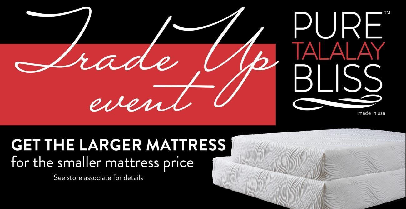 Pure Talalay Latex Mattress Trade Up Event!!!