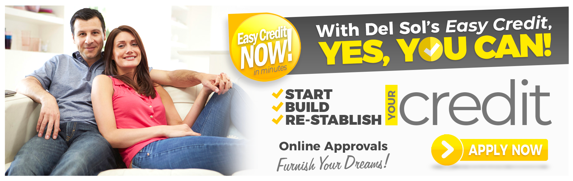 Easy Credit Furniture Store, at Del Sol Furniture, Apply Now