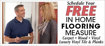 Schedule your free in-home flooring measure