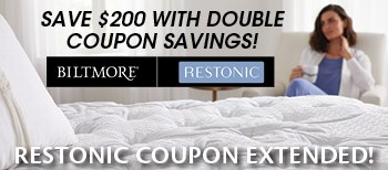 Double Coupon Savings extended on Restonic Mattresses. Save $200