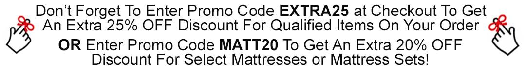 EXTRA25 & MATT20 Coupon Code Reminder
