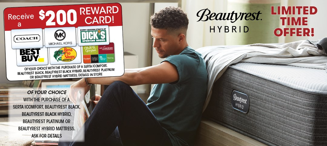 get a $200 reward card with purchase of select Beautyrest and Serta iComfort mattresses