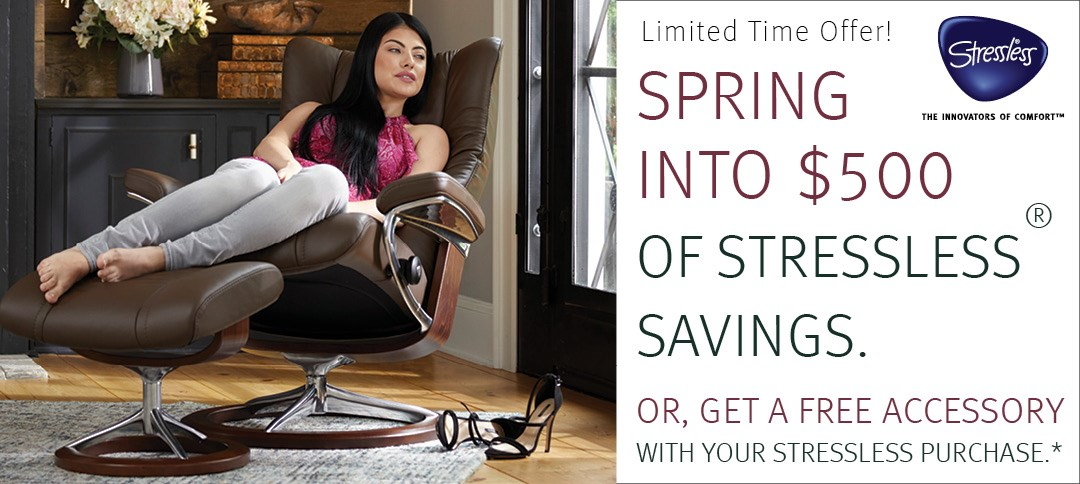Spring into $500 of Stressless Savings!
