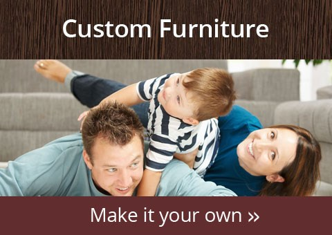Make it Your Own with Custom Furniture