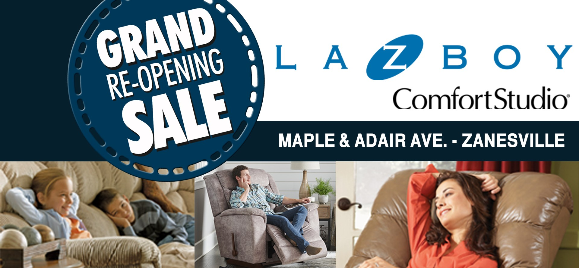 Celebrate the Grand Re-Opening of our La-Z-Boy Comfort Studio in Zanesville, on the corner of Maple and Adair