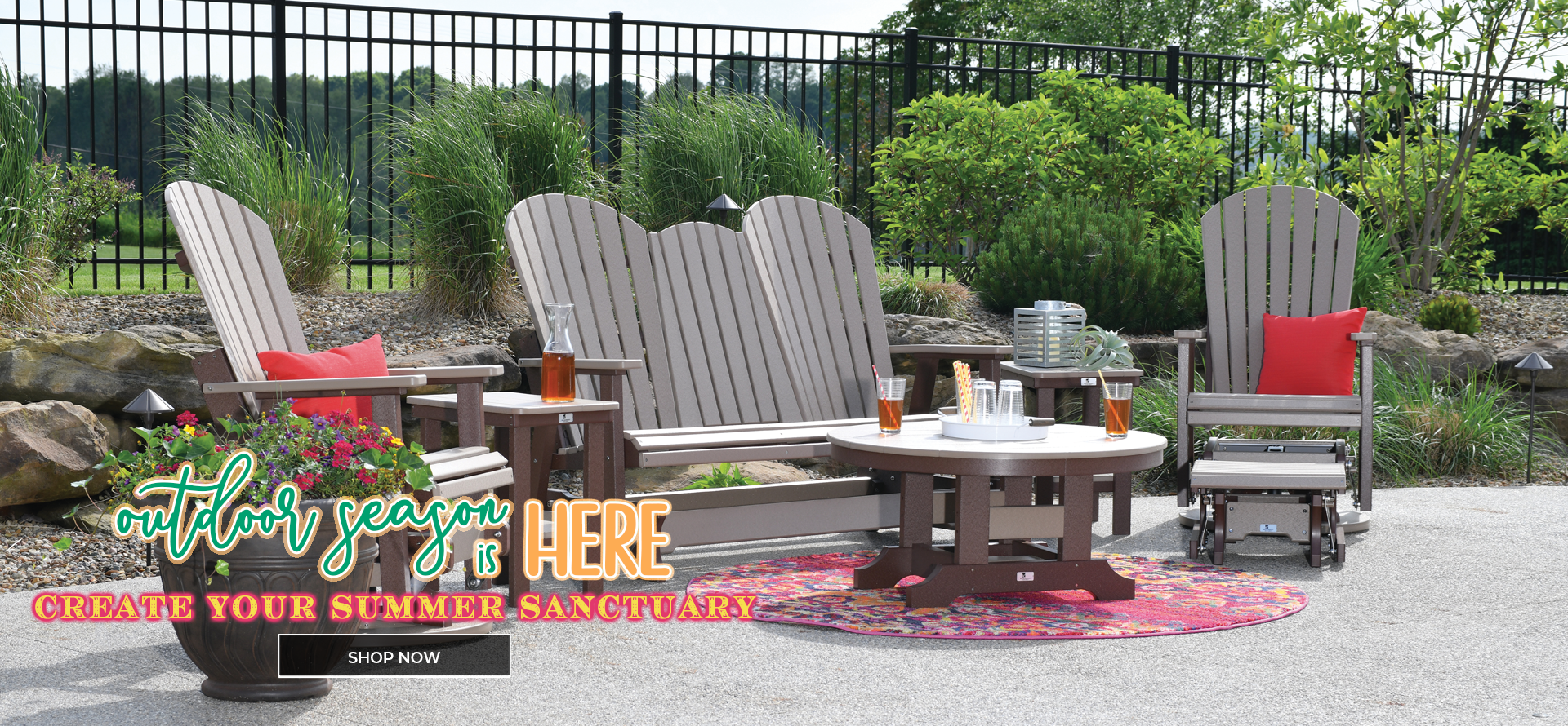 Outdoor season is here! Create your summer sanctuary. Click to start shopping.