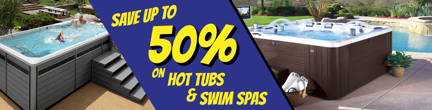 Save up to 50% on Hot Tubs and Swim Spas