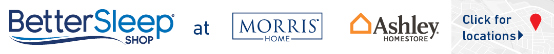 better sleep shop at Morris Home Furnishings