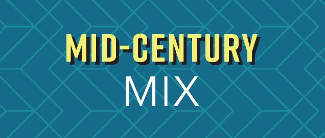mid century mix