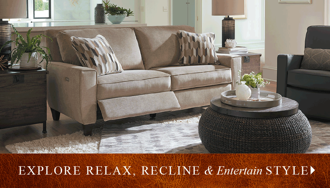 explore Relax, Recline & Entertain style