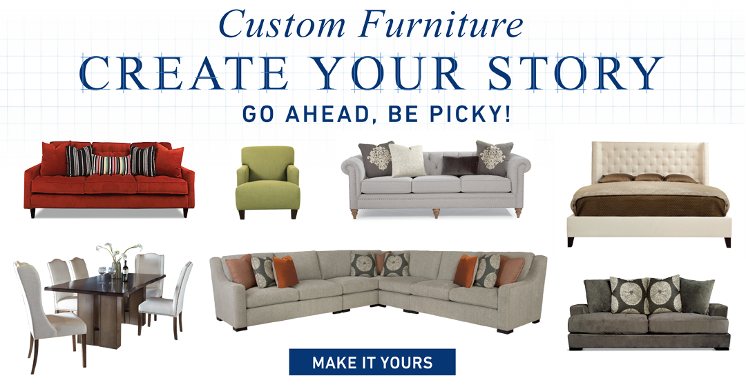 Custom furniture create your story