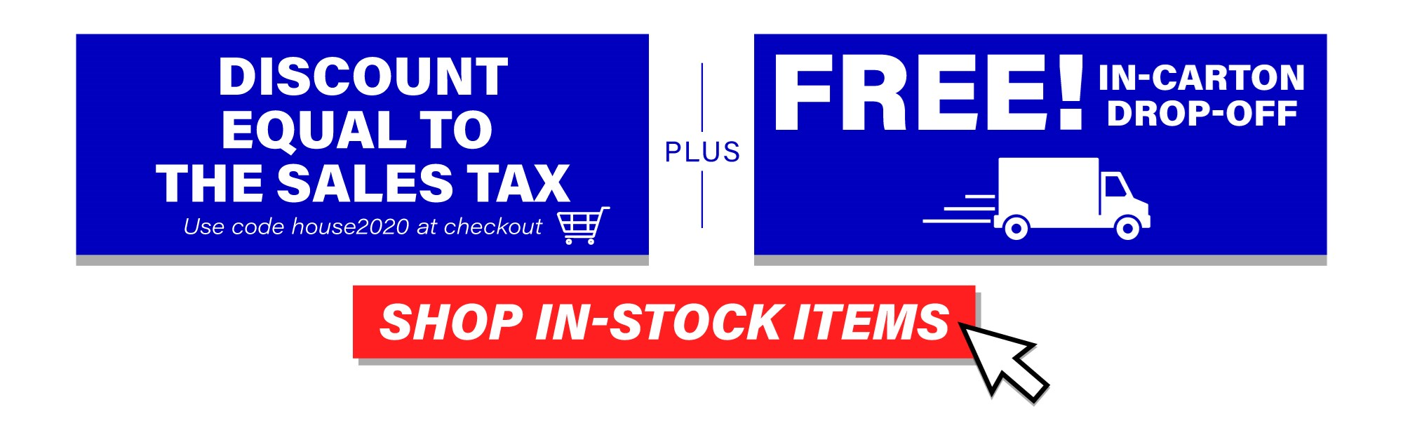 sales tax discount and free in carton drop off for in stock items