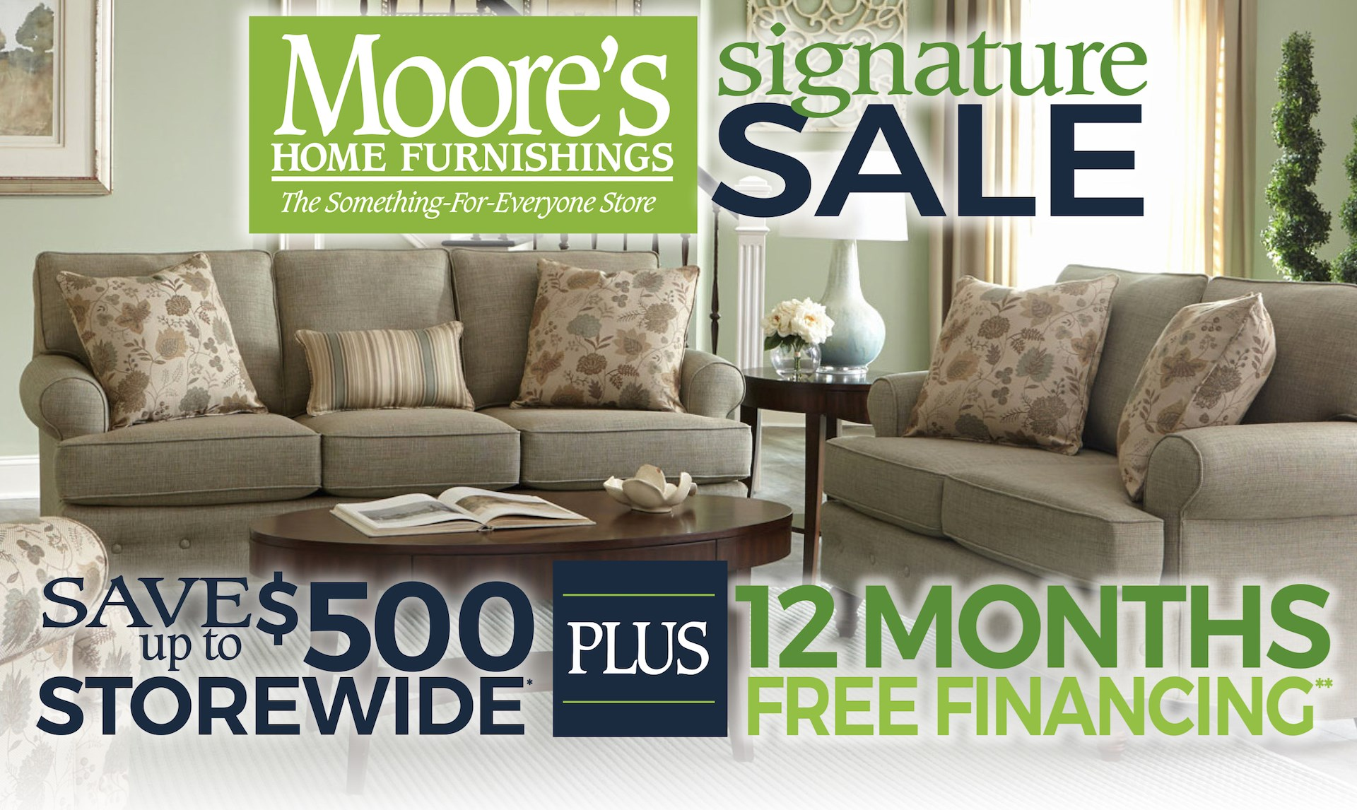 Signature Sale! Save Up to $500 Storewide plus 12 Months Free Financing