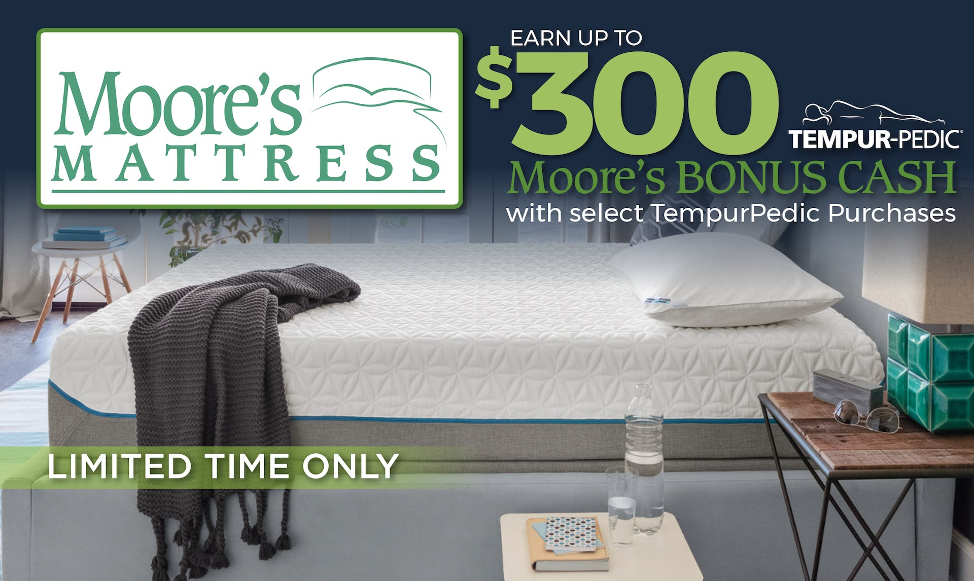 Earn up to $300 Moore's Bonus Cash with select TempurPedic Purchases