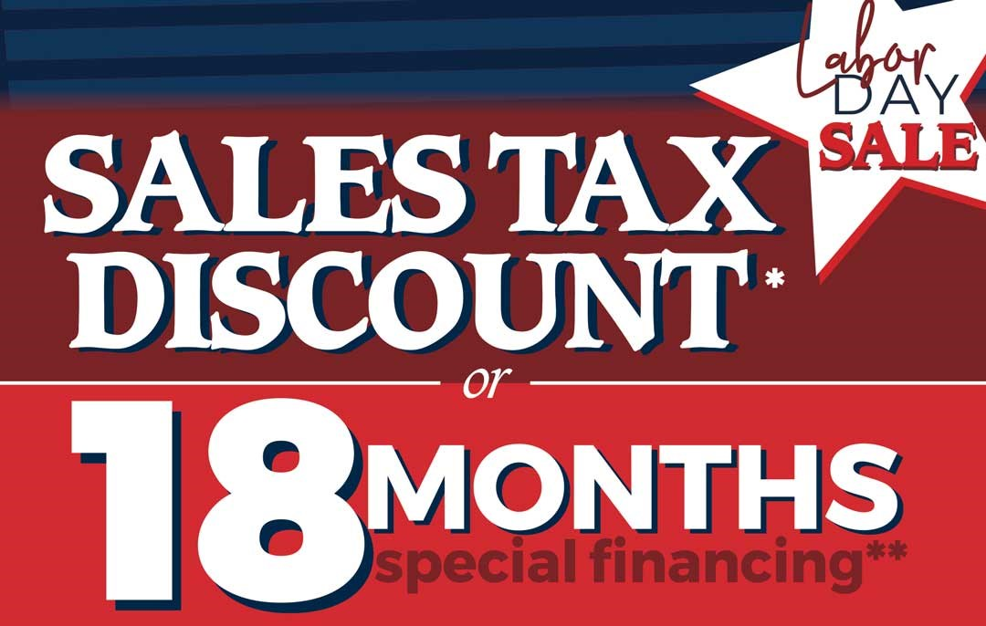 Sales Tax Discount or 18 Months Special Financing