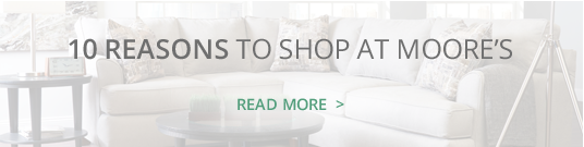 10 reasons to shop at moores
