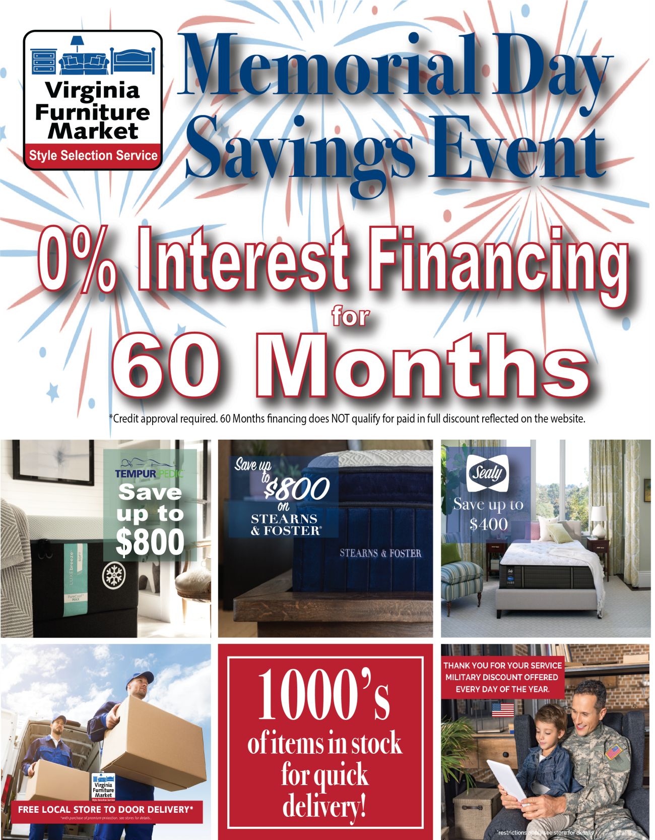 0% interest for 60 Months.  Cash discount reflected on website does NOT qualify for 60 months 0% interest.  Save up to $800 on the top brands in bedding including Stearns & Foster, Tempur-Pedic, and Sealy.  Free store to door delivery.  1000's of items in stock for quick delivery.