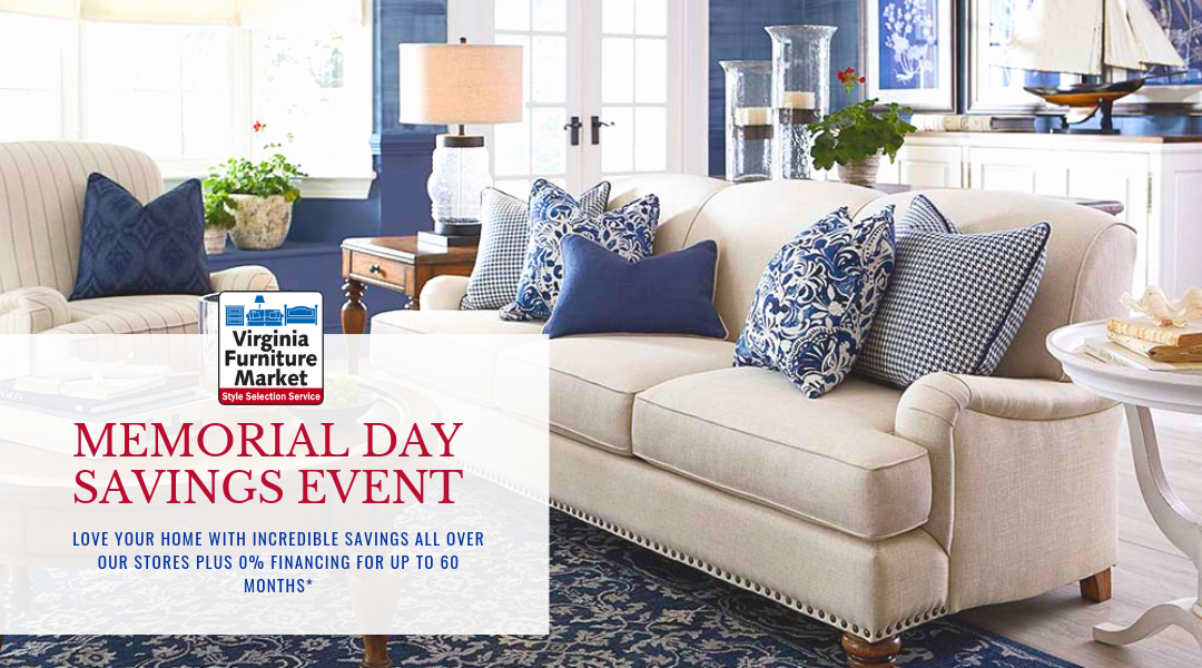 Memorial Day Savings at Virginia Furniture Market. No interest financing for 60 months. low prices. military discount