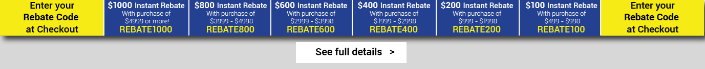 Enter codes at checkout for instant rebates. Click here for full details