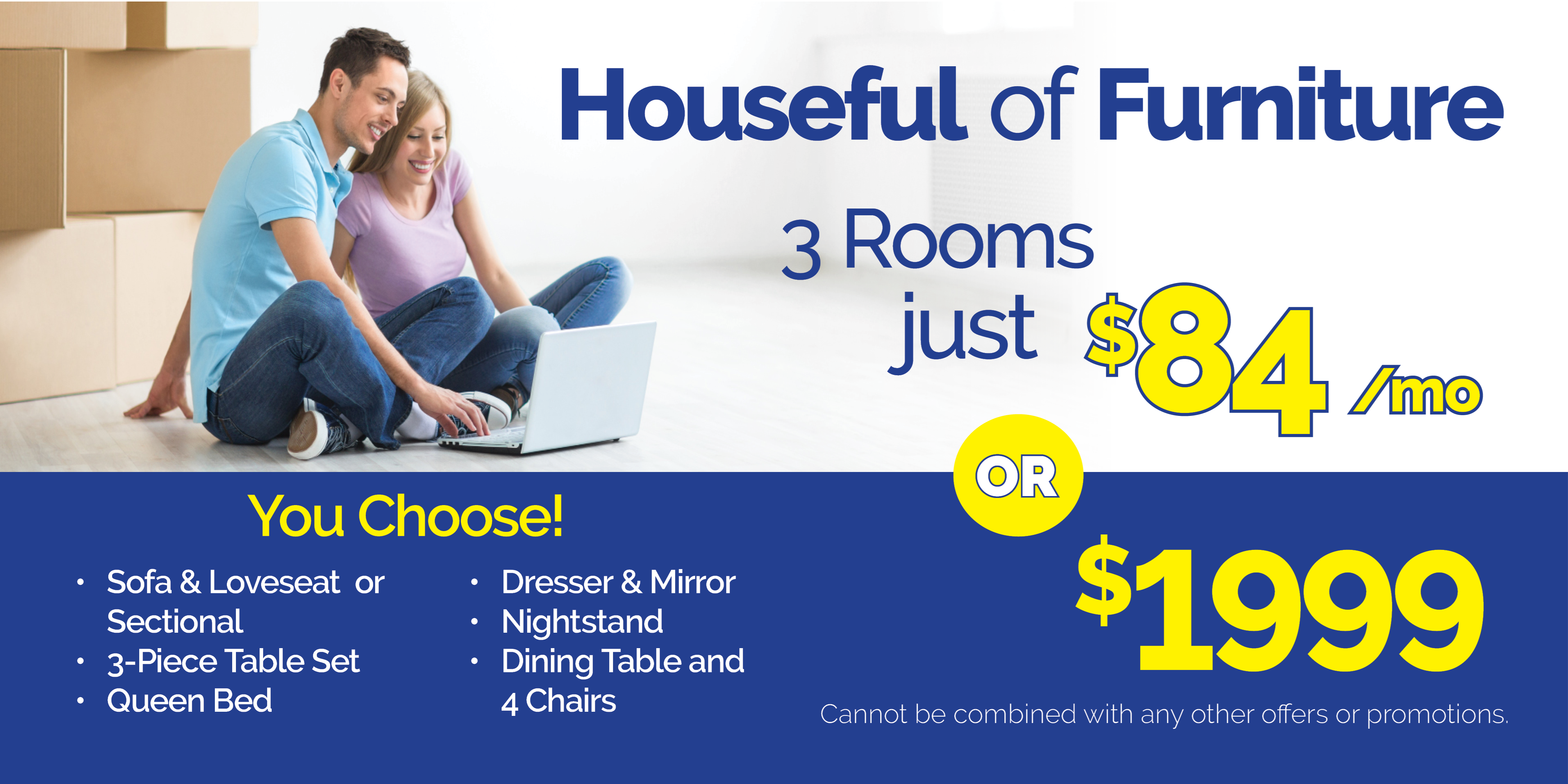 Houseful of Furniture! 3 rooms for just $84/month or $1999
