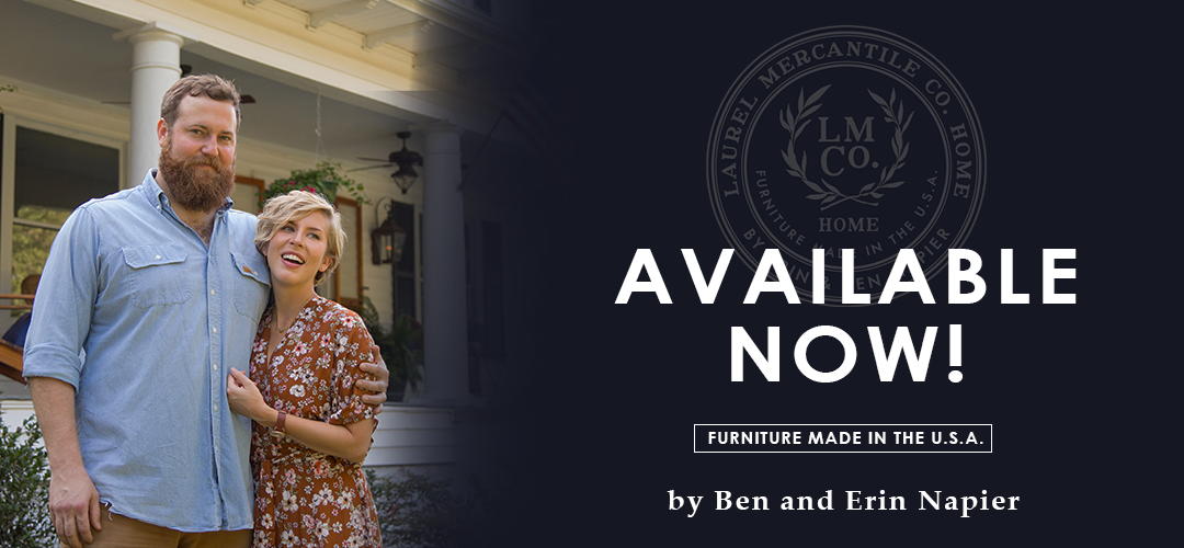 Laurel Mercantile by Ben and Erin Napier AVAILABLE NOW!