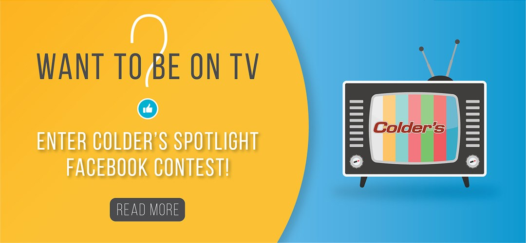 YOU COULD BE FEATURED IN COLDER'S SPOTLIGHT! FIND OUT HOW!