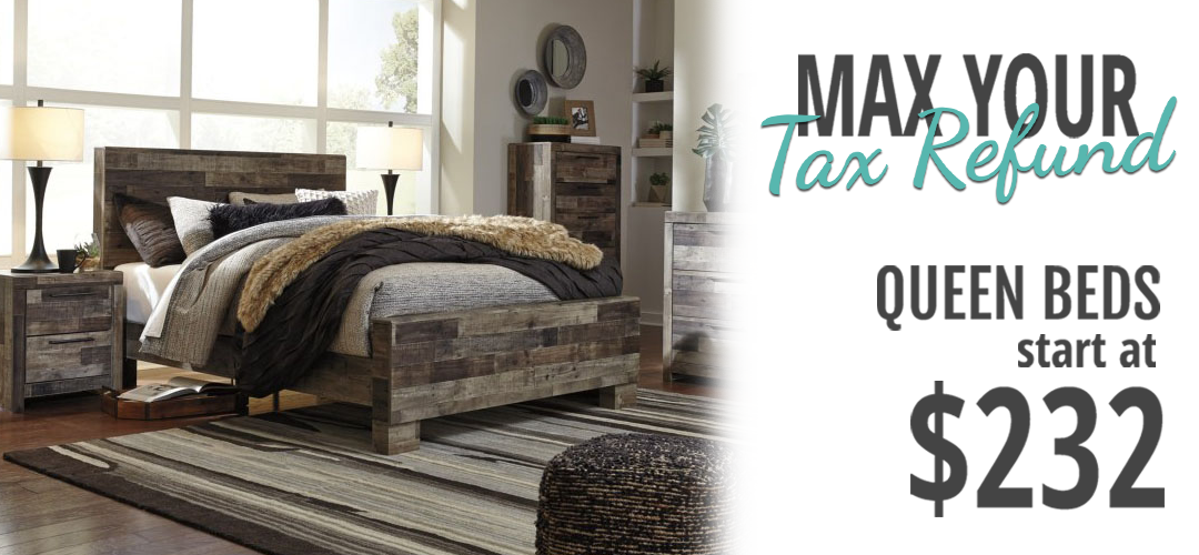 MAX your Tax Refund! Queen beds start at $232 - Shop!