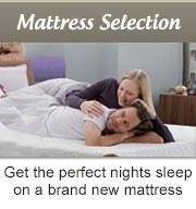 Mattress selection. Get the perfect nights sleep on a brand new mattress