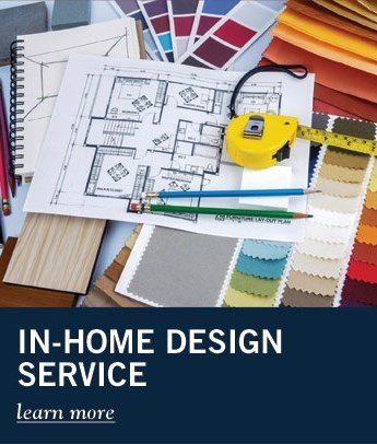 In-Home Design Services - Click Here to Learn More
