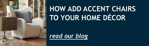 how to add accent chairs to your home decor - read our blog