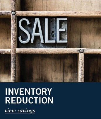 Inventory Reduction - Click Here to View Savings