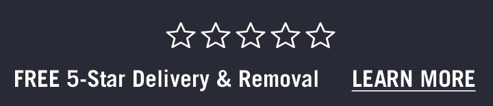 free 5-star delivery and removal - click here to learn more