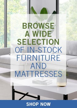 browse a wide selections of in stock furniture and mattresses