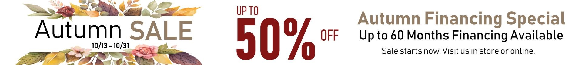 up to 50% during our autumn sale