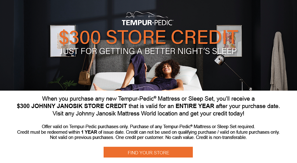 $300 Store Credit with Tempur-Pedic purchase.