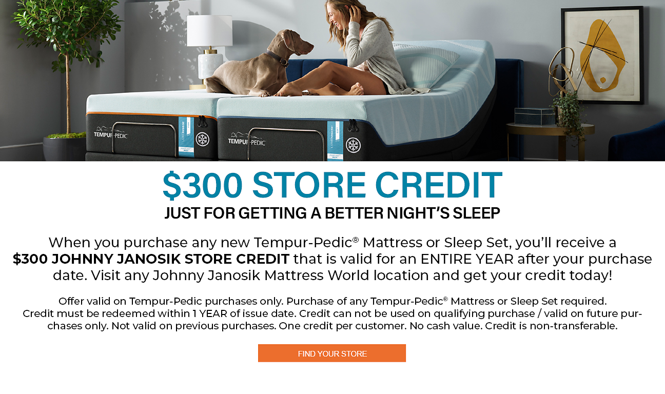 $300 Store Credit with Tempur-Pedic purchase!