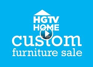 HGTV Home Custom Furniture Sale