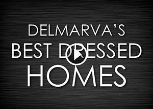 Delmarva's Best Dressed Homes