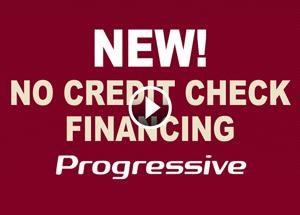 No Credit Check Financing with Progressive