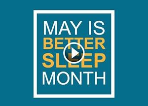 May is Better Sleep Month