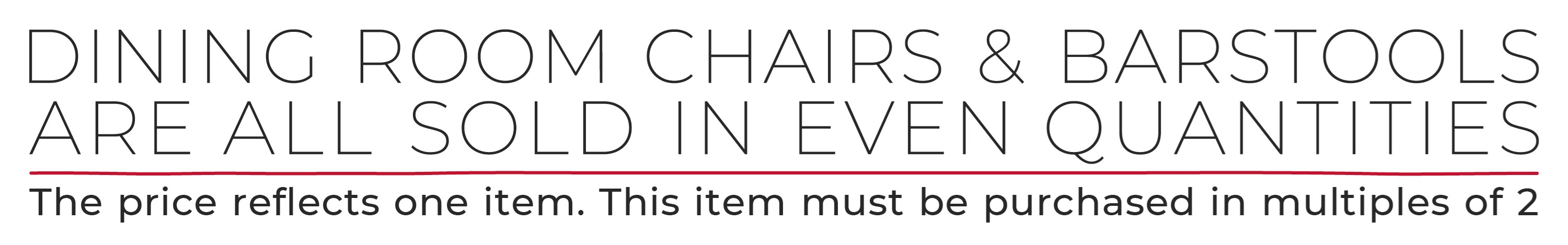 Dining Room Chairs & Barstools  Are all sold in even quantities