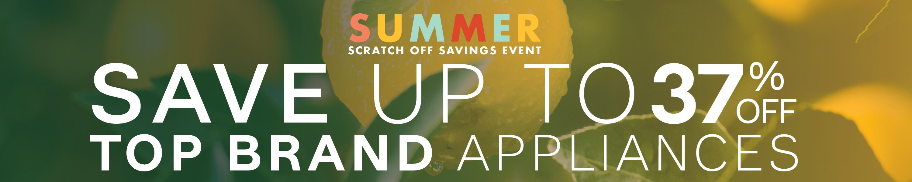 Furniture & ApplianceMart Summer Scratch Off Savings Event